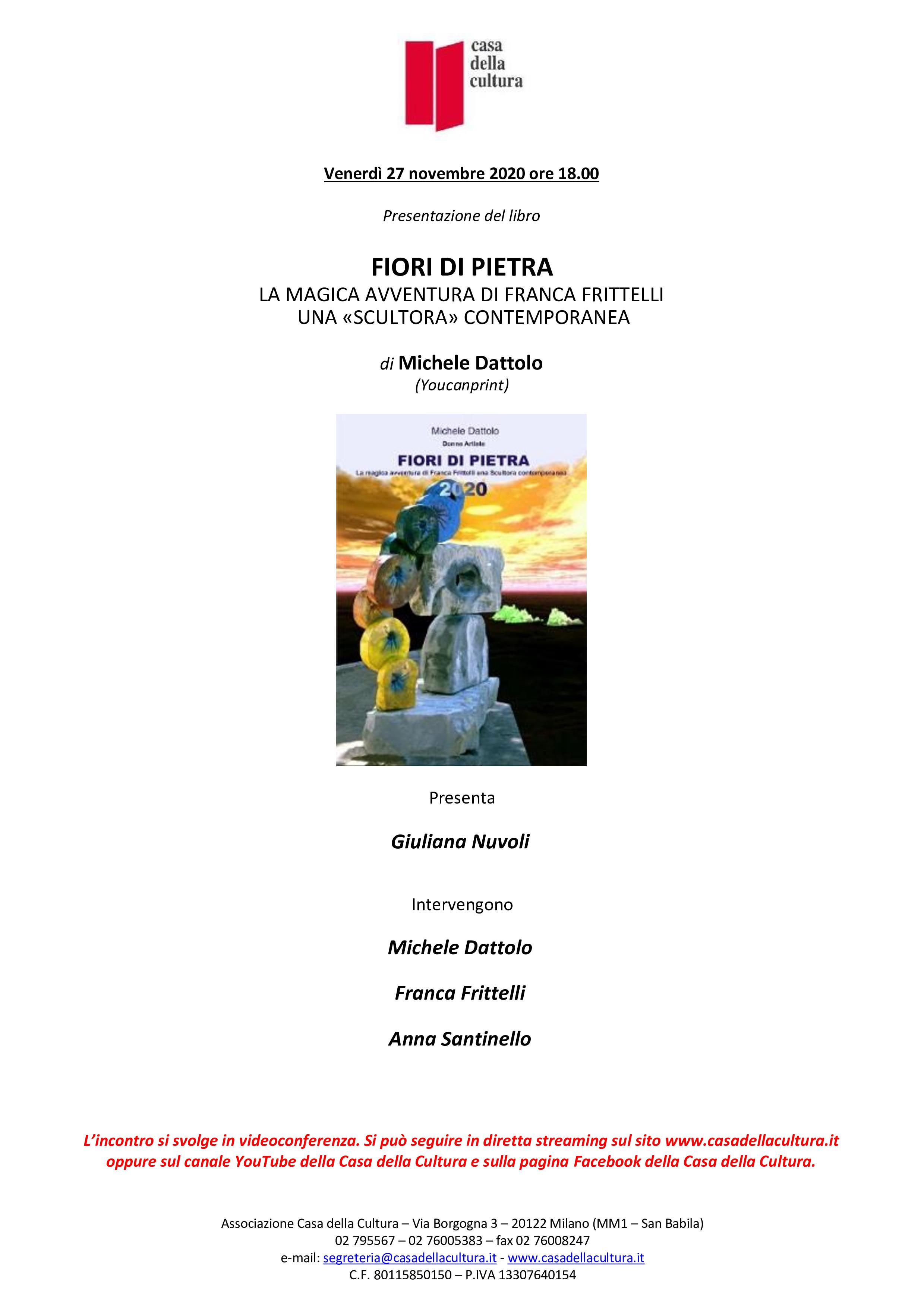 """Giuliana Nuvoli presenta """"Fiori di pietra. La magica avventura di Franca Frittelli, una 'scultora' contemporanea"""" di Michele Dattolo, con Michele Dattolo, Franca Frittelli, Anna Santinello, Casa della Cultura, 27 Novembre 2020. https://www.youtube.com/watch?v=Pcwbv8nrmF0&t=340s"""