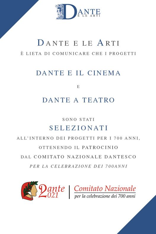"""L'Associazione """"Dante e le arti"""" è lieta di comunicare che i progetti """"Dante a teatro"""" e """"Dante e il cinema"""" hanno il patrocinio del Tavolo Nazionale delle Celebrazioni Dantesche 2021."""