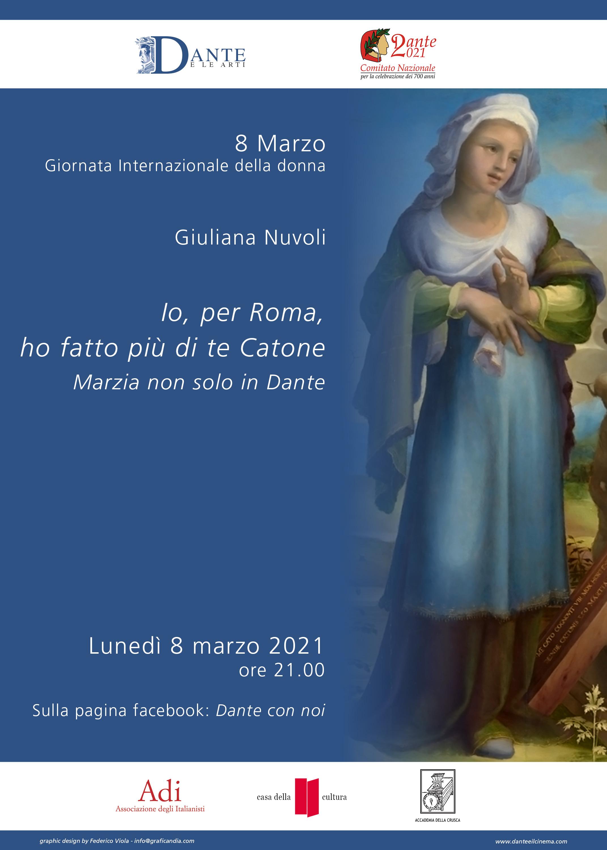 """Giuliana Nuvoli, """"Io per Roma, ho fatto più di te Catone. Marzia non solo in Dante"""", 8 marzo 2021, ore 21, sulla pagina Facebook """"Dante con noi"""", https://www.facebook.com/giuliana.nuvoli.9/videos/10158004144111616/"""