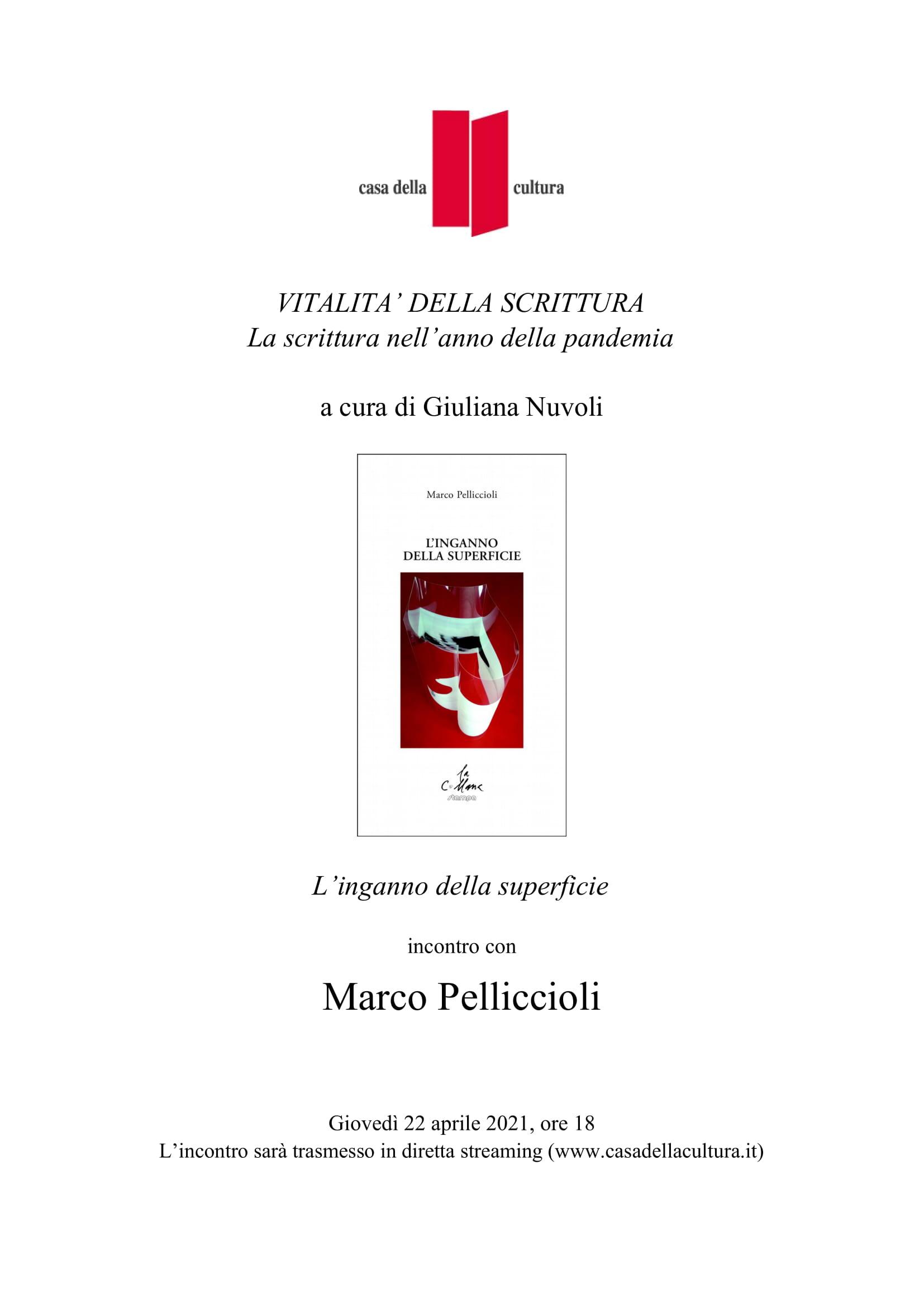 """Giuliana Nuvoli presenta Marco Pelliccioli, """"L'inganno della superficie"""", Stampa 2009, Casa della Cultura, 22 aprile 2021, ore 18, https://www.youtube.com/watch?v=ADw7P5bN73M&t=7s"""
