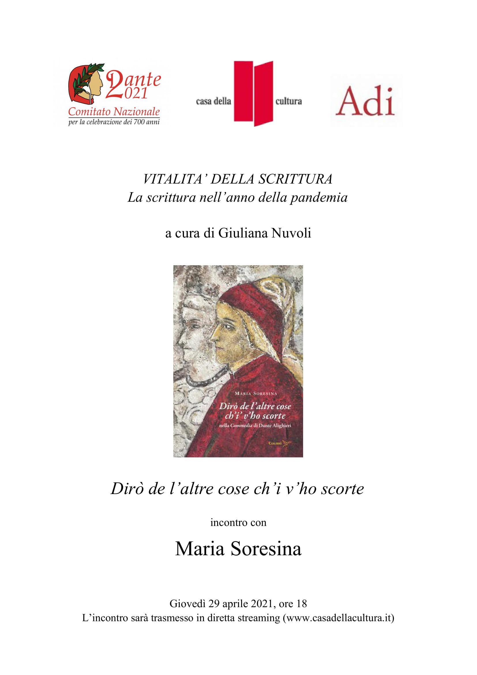 """Giuliana Nuvoli presenta Maria Soresina, """"Dirò de l'altre cose ch'i' v'ho scorte nella Commedia di Dante Alighieri"""", 29 aprile 2021, ore 18, https://www.youtube.com/results?search_query=casa+della+cultura+milano+soresina,"""