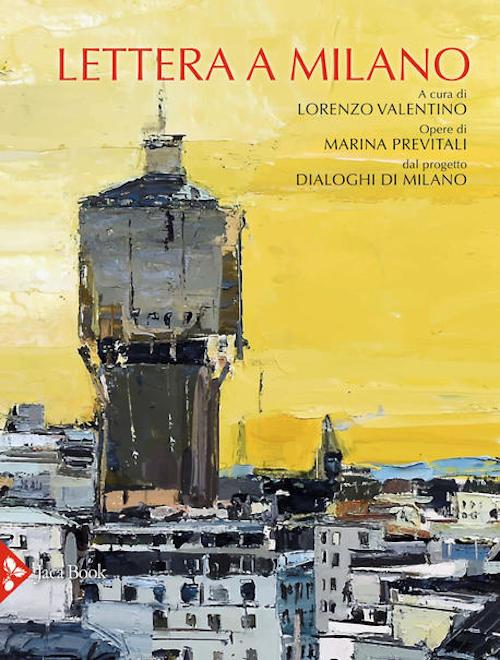 """Giuliana Nuvoli, """"Bisogna conoscere la tua storia, per amarti"""", in """"Lettera a Milano"""", a cura di L. Valentino, opere di M. Previtali, Jaca Book 2021, pp. 123-125"""